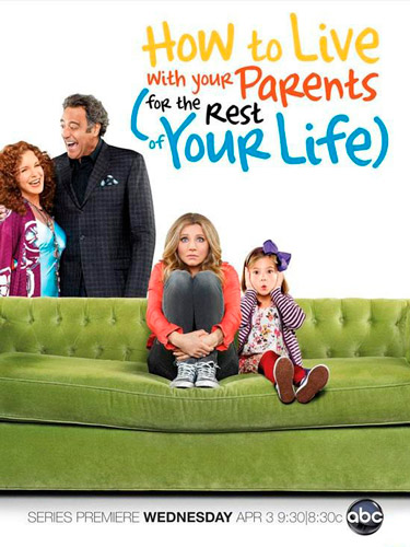 How to Live With Your Parents season 1 ABC 2013 poster