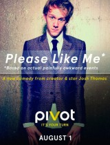 Please Like Me Pivot poster season 1 2013